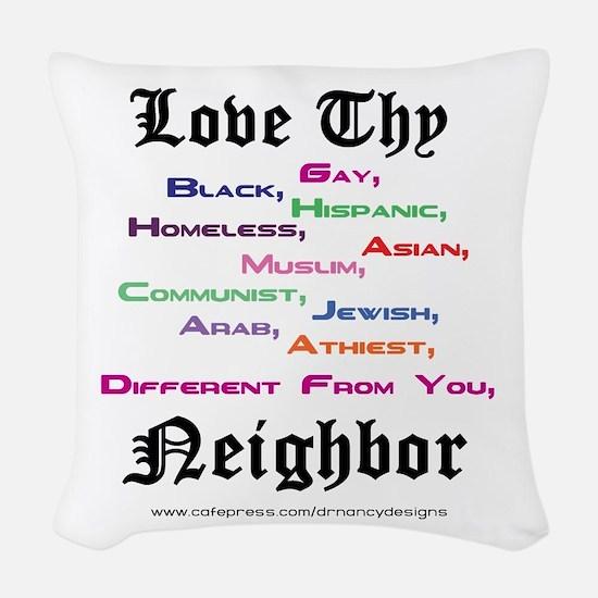 Love Thy Neighbor Woven Throw Pillow