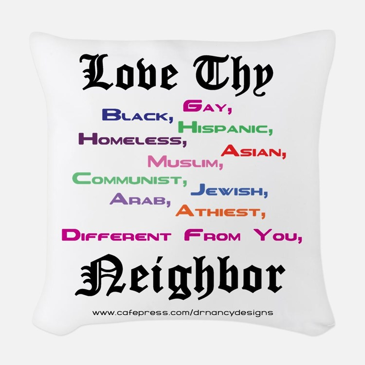 Love Thy Neighbor Woven Throw Pillow