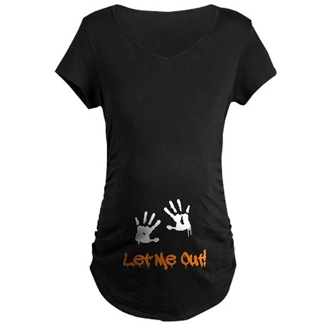 Let Me Out! Maternity T-Shirt