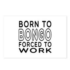 Born To Bongo Forced To Work Postcards (Package of