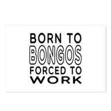 Born To Bongos Forced To Work Postcards (Package o
