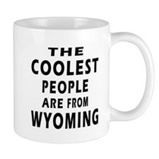 The Coolest People Are From Wyoming Mug