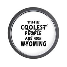 The Coolest People Are From Wyoming Wall Clock