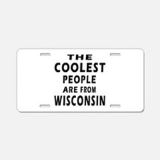 The Coolest People Are From Wisconsin Aluminum Lic