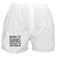 Born To Harmonica Forced To Work Boxer Shorts