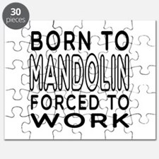 Born To Mandolin Forced To Work Puzzle