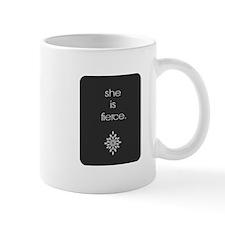 She Is Fierce. Mugs