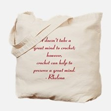 It doesnt take a great mind to crochet. Tote Bag