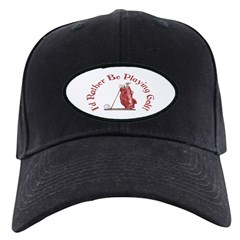 I'd Rather Be Golfing Black Cap