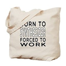 Born To Synthesizer Forced To Work Tote Bag