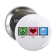 """Peace Love Milk 2.25"""" Button"""