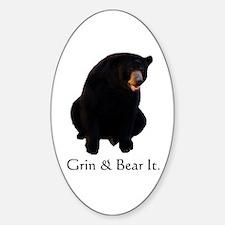 grin & bear it Oval Decal