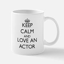 Keep Calm and Love an Actor Mugs
