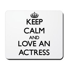 Keep Calm and Love an Actress Mousepad