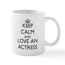 Keep Calm and Love an Actress Mugs