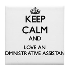 Keep Calm and Love an Administrative Assistant Til
