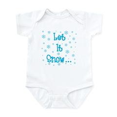 Let It Snow... Infant Bodysuit