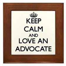 Keep Calm and Love an Advocate Framed Tile
