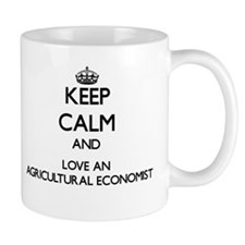 Keep Calm and Love an Agricultural Economist Mugs