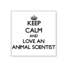 Keep Calm and Love an Animal Scientist Sticker