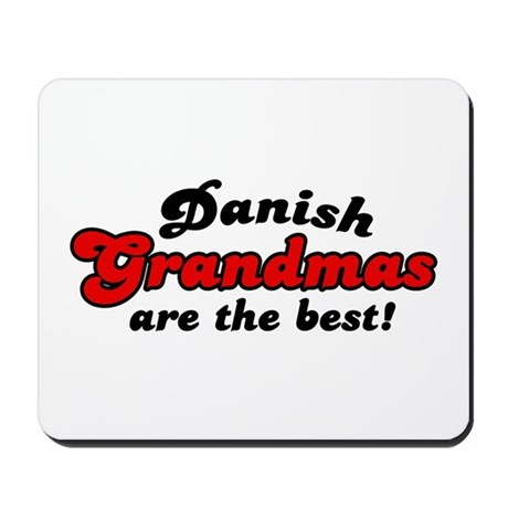 Danish Grandmas are the Best Mousepad