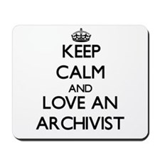 Keep Calm and Love an Archivist Mousepad