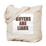 Buyers are Liars Tote Bag