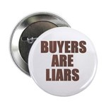 "Buyers are Liars 2.25"" Button (10 pack)"