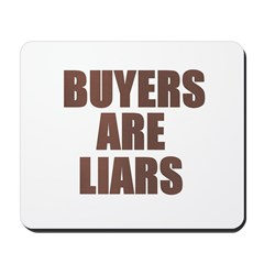 Buyers are Liars Mousepad