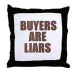 Buyers are Liars Throw Pillow