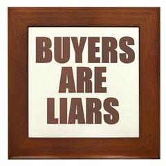 Buyers are Liars Framed Tile
