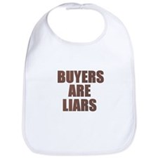 Buyers are Liars Bib