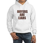 Buyers are Liars Hooded Sweatshirt
