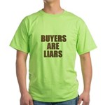 Buyers are Liars Green T-Shirt
