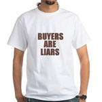 Buyers are Liars White T-Shirt