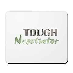 Tough Negotiator Mousepad