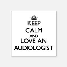Keep Calm and Love an Audiologist Sticker