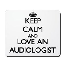 Keep Calm and Love an Audiologist Mousepad