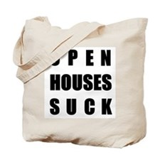 Open Houses Suck Tote Bag