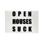 Open Houses Suck Rectangle Magnet (10 pack)