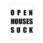 Open Houses Suck Mini Poster Print
