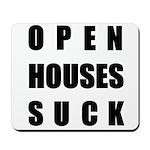 Open Houses Suck Mousepad