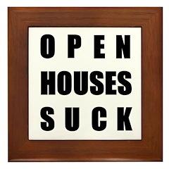Open Houses Suck Framed Tile