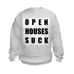 Open Houses Suck Sweatshirt