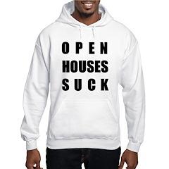 Open Houses Suck Hooded Sweatshirt