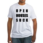 Open Houses Suck Fitted T-Shirt