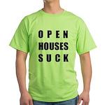 Open Houses Suck Green T-Shirt