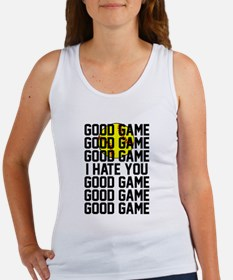 Good Game I hate you Tank Top