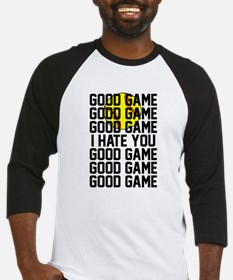Good Game I hate you Baseball Jersey