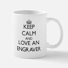 Keep Calm and Love an Engraver Mugs